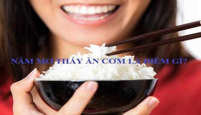 Giấc mơ ăn cơm có phải điềm báo tốt lành